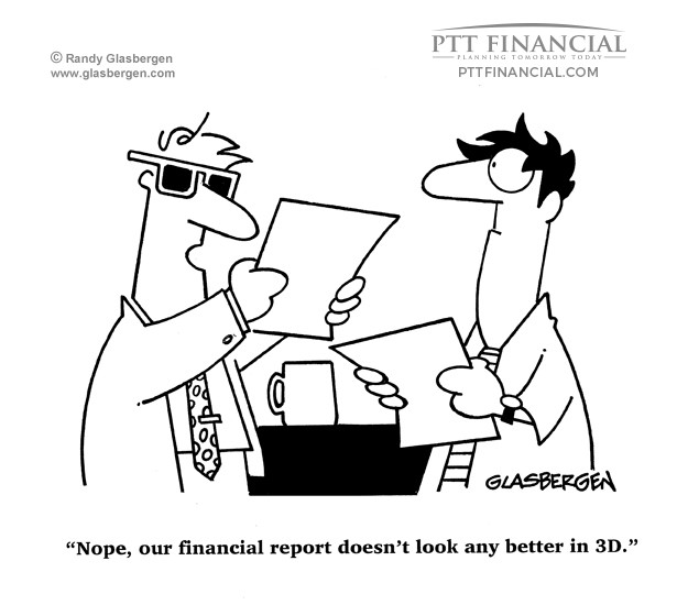 PTT Financial Cartoon of the Week: Nope, Our Financial Report Doesn't Look any Better in 3D