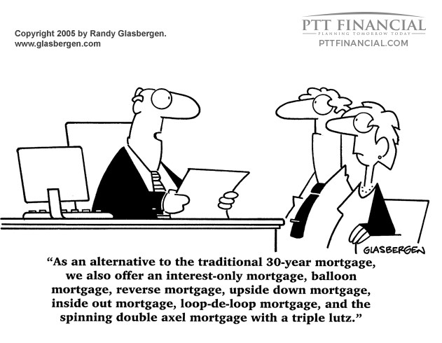 PTT Financial Cartoon of the Week: As an Alternative to The Traditional 30 Year Mortgage