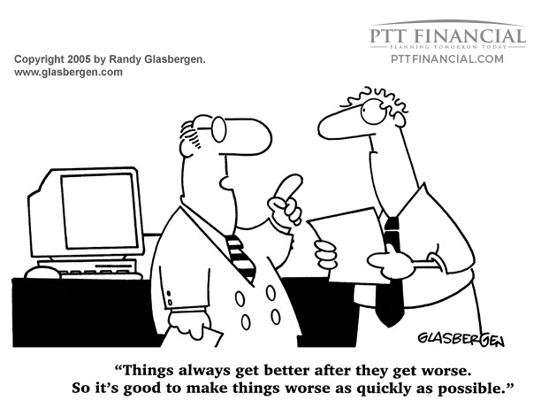PTT Financial Cartoon of the Week: Things Always Get Better After They Get Worse