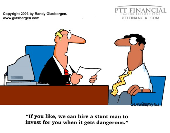 PTT Financial Cartoon of the Week: If You Like, We Can Hire a Stunt Man