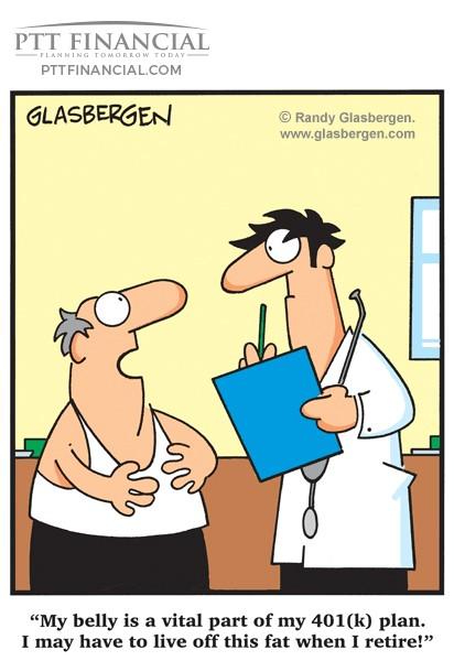 PTT Financial Cartoon of the Week: My Belly is a Vital Part of My 401(K) Plan