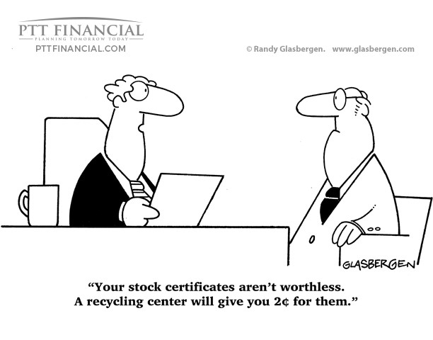 PTT Financial Cartoon of the Week: Your Stock Certificates Aren't Worthless