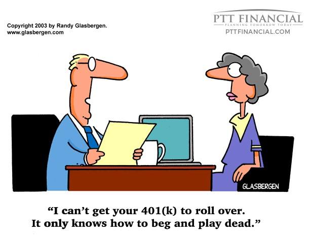 PTT Financial Cartoon of the Week: I Can't Get Your 401(k) to Roll Over