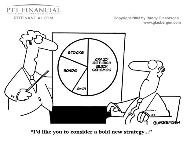 PTT Financial Cartoon of the Week: I'd Like You to Consider a Bold New Strategy