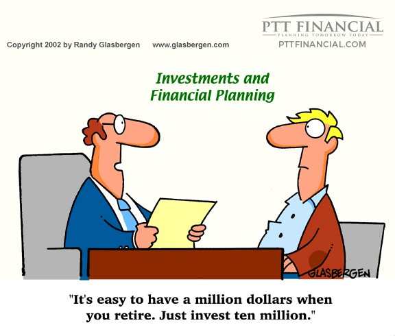 PTT Financial Cartoon of the Week: It's Easy to Have a Million Dollars When You Retire