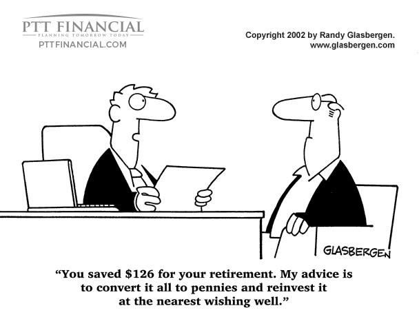 PTT Financial Cartoon of the Week: You Saved $126 for your Retirement