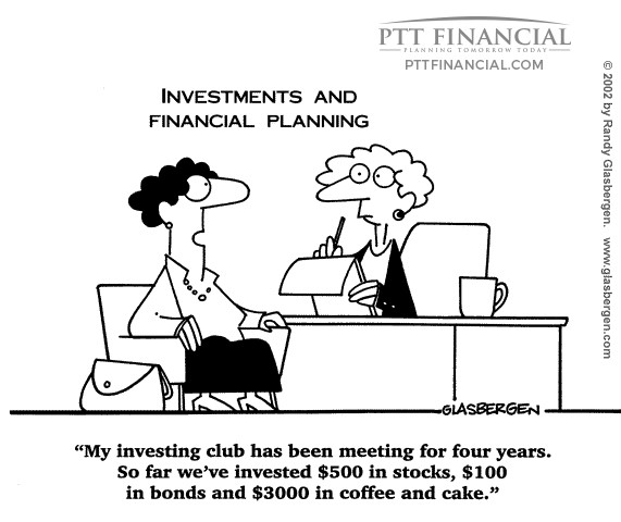 PTT Financial Cartoon of the Week: My Investing Club has been Meeting for Four Years