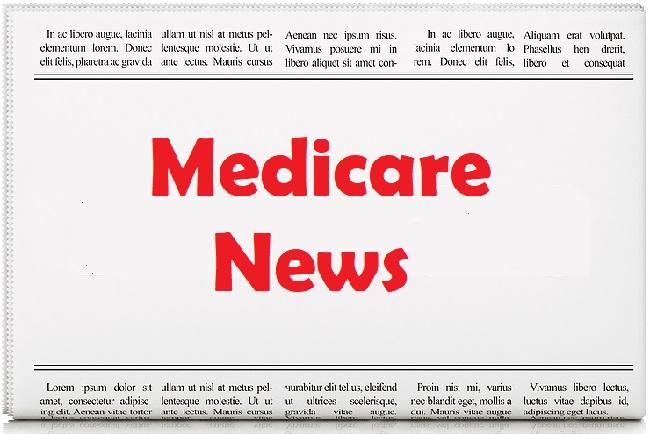 Medicare News Roundup